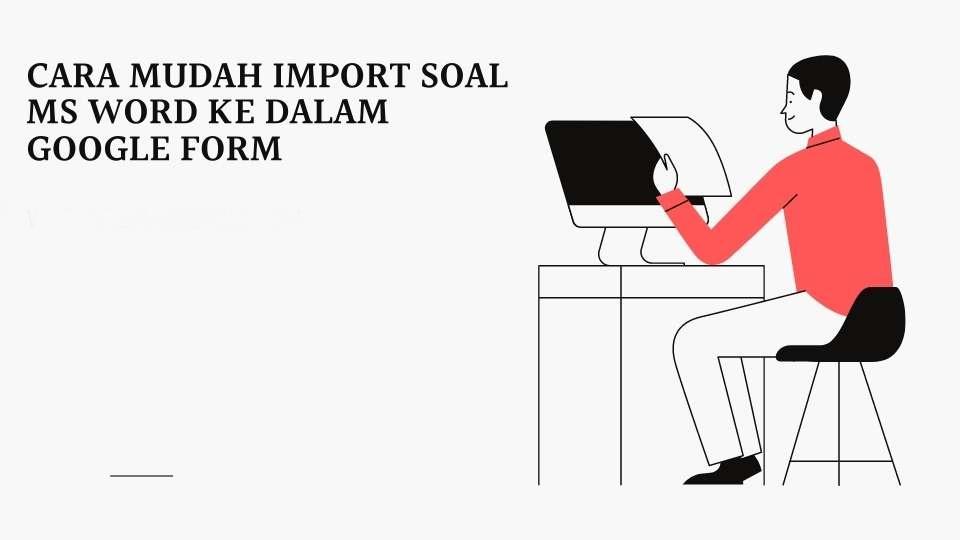 Cara Mudah Import Soal MS Word Ke dalam Google Form Tanpa Copy Paste | Daring 2020